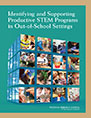 Identifying and Supporting Productive STEM Programs in Out-of-School Settings